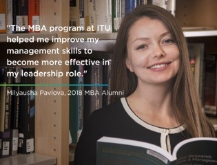 The MBA program at ITU helped me imporve my management skills to become more effective in my leadership role